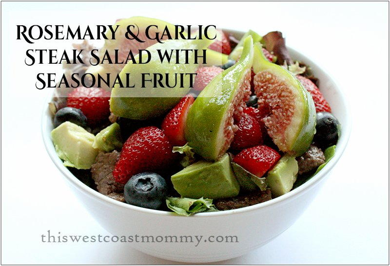 Eat local! Try this Rosemary & Garlic Steak Salad with Seasonal Fruit Recipe
