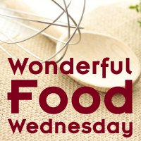 Wonderful Food Wednesday