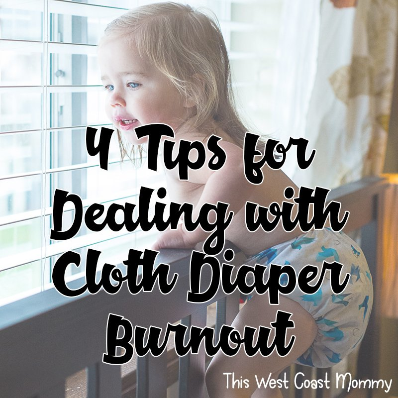 4 Tips for Dealing with Cloth Diaper Burnout