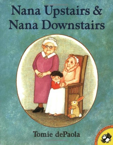 Books to help your child deal with the death of a grandparent: Nana Upstairs and Nana Downstairs by Tomie dePaola (Putnam Juvenile)