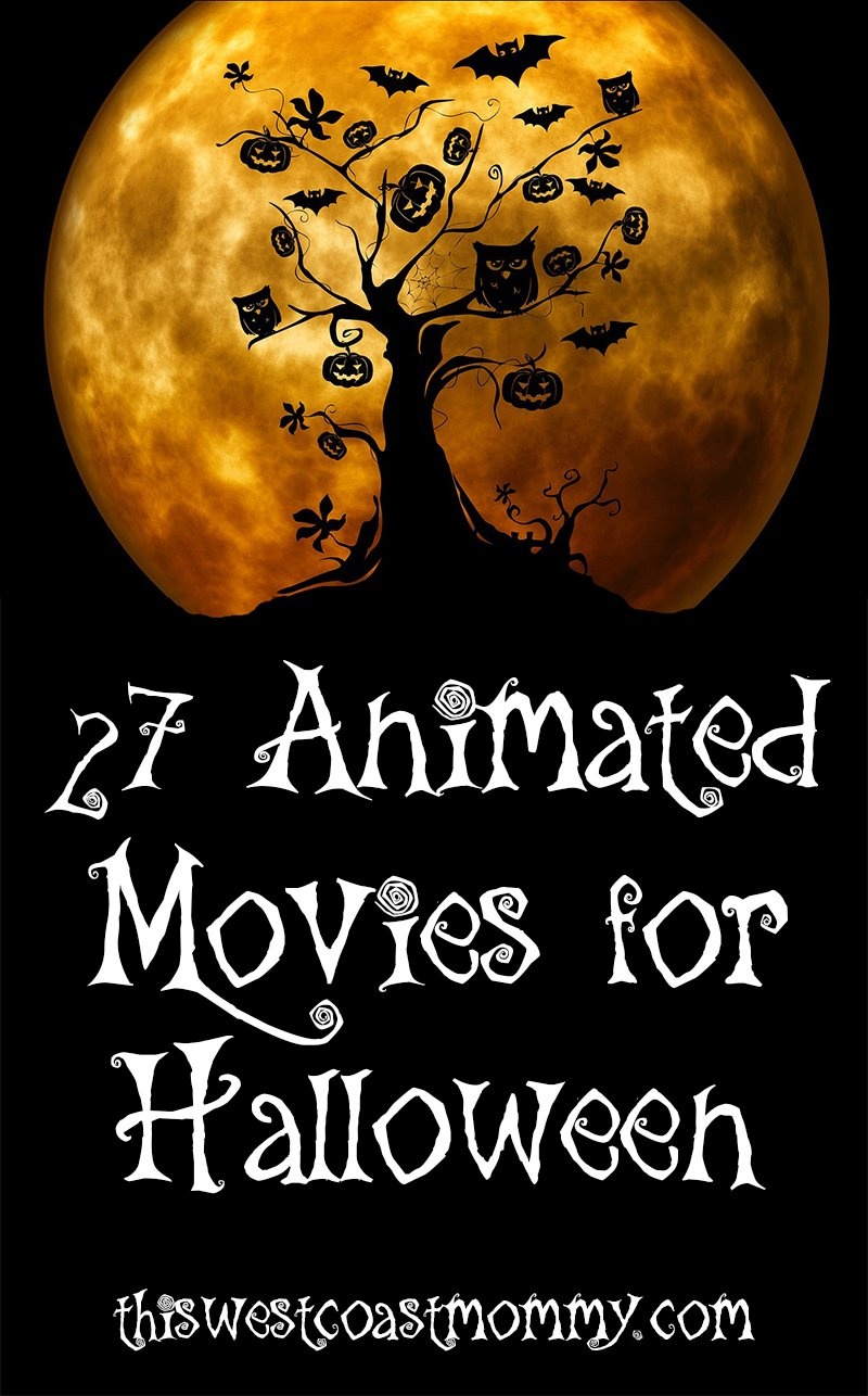 27 Family-Friendly Animated Movies for Halloween - organized by suggested age groupss