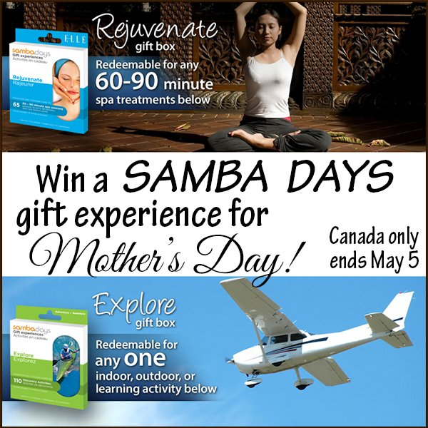 Win a Samba Days gift experience for Mother's Day! (CAN only, 5/5)