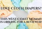 This West Coast Mommy is looking for a cloth diaper reviewer