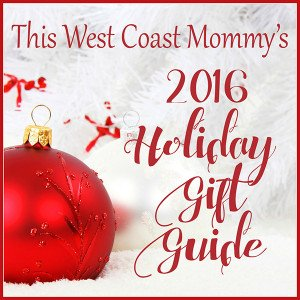 This West Coast Mommy's 2016 Holiday Gift Guide