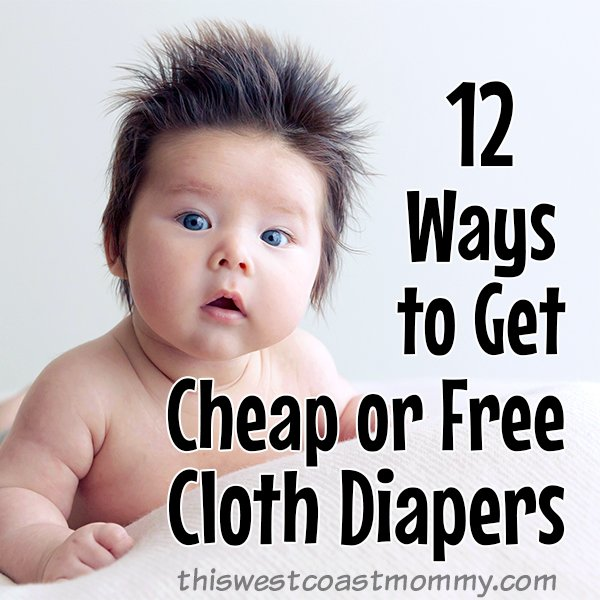 12 Ways to Get Cheap or Free Cloth Diapers