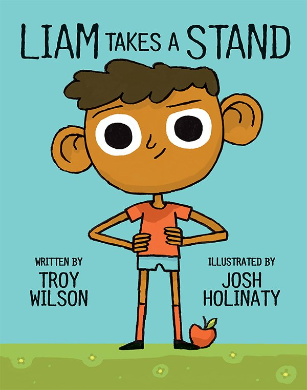 """""""Liam Takes a Stand"""" by Troy Wilson"""