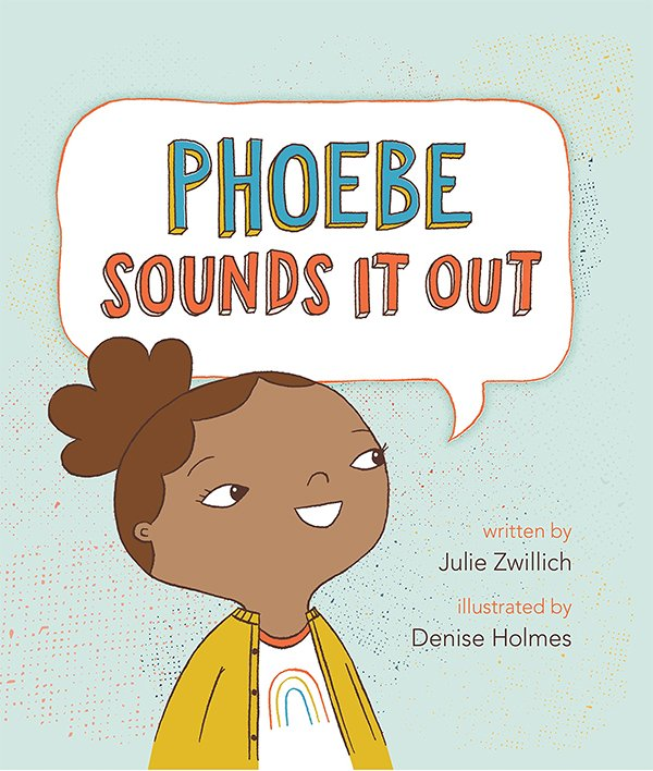 """""""Phoebe Sounds It Out"""" by Julie Zwillich"""