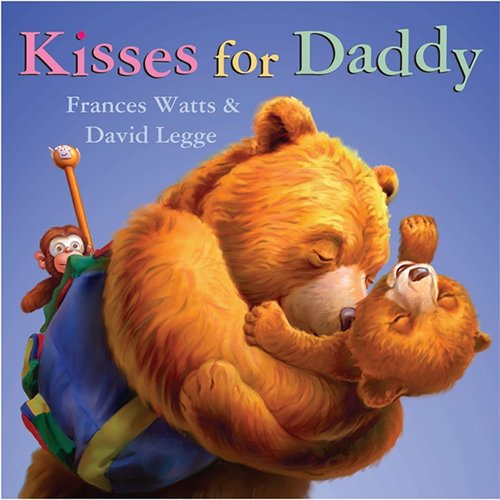 Kisses for Daddy by Frances Watts & David Legge