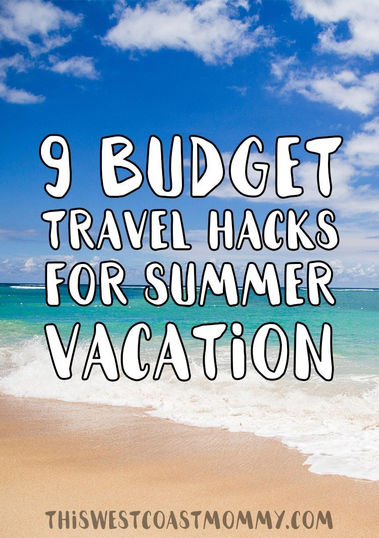 9 budget travel hacks for summer vacation